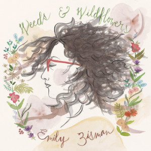 Emily Zisman - Weeds & Wildflowers Cover Art