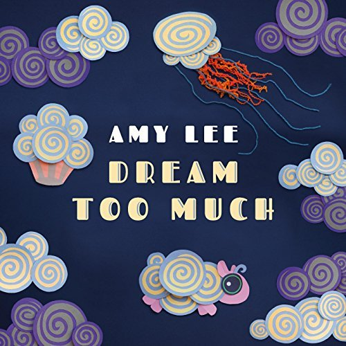 Cover Art of Dream Too Much by Amy Lee