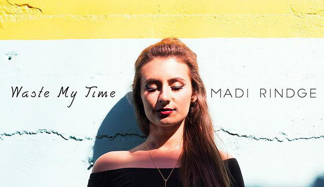 Madi Rindge Releases Waste My Time