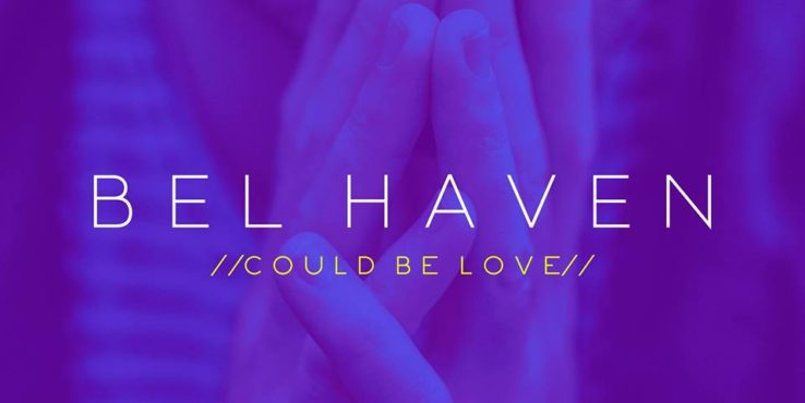 BEL HAVEN Could Be Love