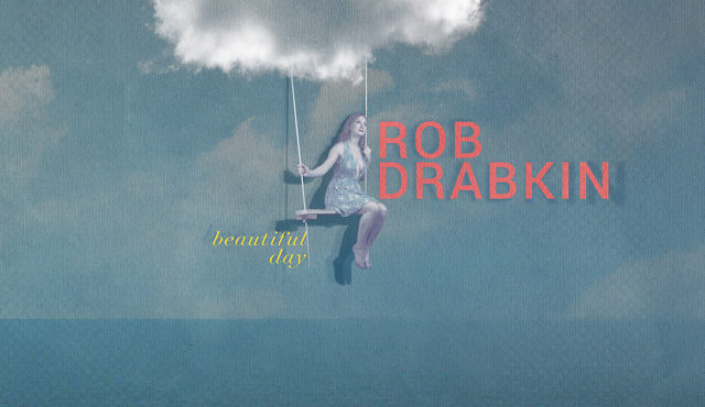Rob Drabkin's Beautiful Day
